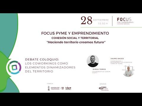 """Debate coloquio """"Los coworkings como elementos dinamizadores del territorio""""- Focus Pyme Haciendo territorio[;;;][;;;]"""