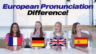 British, French, German, Spanish, Pronunciation Differences!!