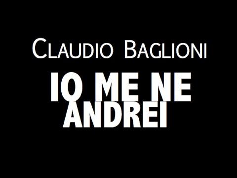 , title : 'CLAUDIO BAGLIONI / IO ME NE ANDREI / LYRIC VIDEO'