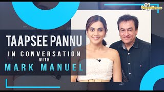 Taapsee Pannu In Conversation with Mark Manuel about her film Thappad