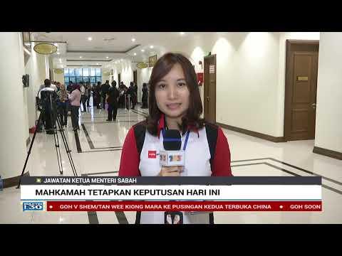 Mahkamah Tetapkan Keputusan Ketua Menteri SabahYang SahHari Ini