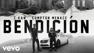 C-kan - Bendicion    Ft. Compton Menace