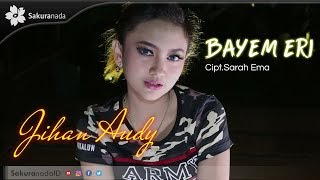 Jihan Audy   Bayem Eri [OFFICIAL MV]