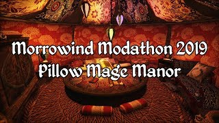 Morrowind Modathon 2019 - Pillow Mage Manor