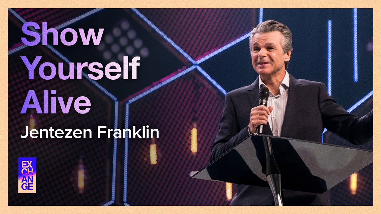 Show Yourself Alive  by  Pastor Jentezen Franklin