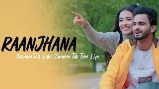 New Punjabi Song : Aatish – Raanjhana Song Lyrics Ft