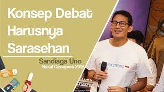Sandiaga Uno: Konsep Debat Harusnya Sarasehan, Tidak saling Menyerang