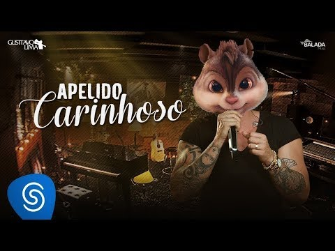 Apelido Carinhoso - Alvin e os Esquilos | Gusttavo Lima