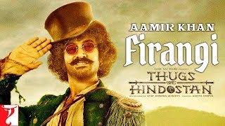 Firangi | Aamir Khan | Thugs Of Hindostan | Motion Poster | Releasing 8th November 2018