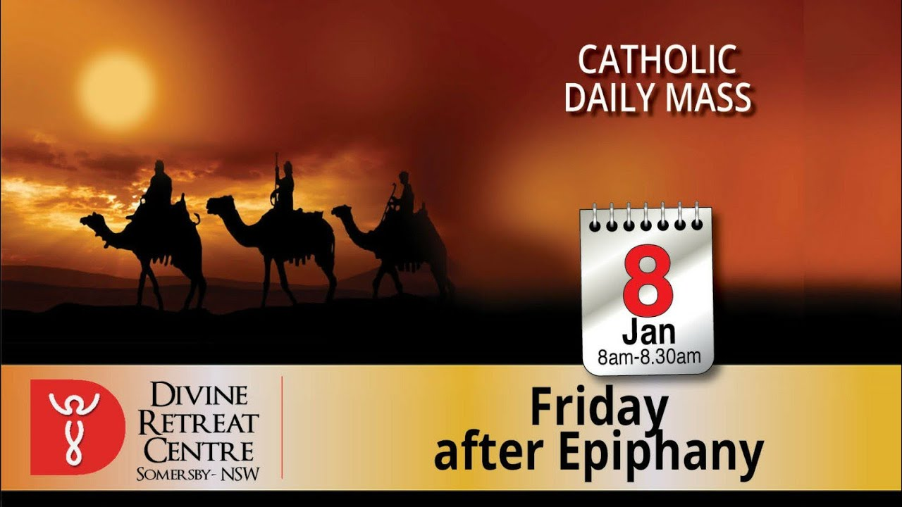 Catholic Mass Online Friday 8th January 2021 after Epiphany