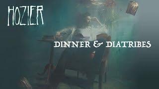 Hozier - Dinner & Diatribes [Lyric Video]