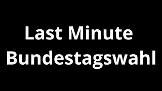 Last Minute Bundestagswahlhilfe