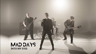 Video Mad Days - Into my eyes [Official Video]