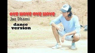 Oye Hoye Oye Hoye - Jaz Dhami | Dance | Samrat Jat