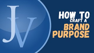 How to Build Brand Purpose