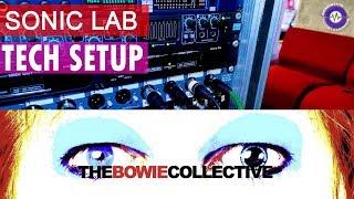Sonic LAB:  Reproducing Bowie Live - Tech Tour