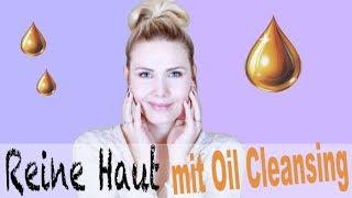 Das BESTE was du deiner HAUT antun kannst! | OIL CLEANSING + DIE RICHTIGEN ÖLE