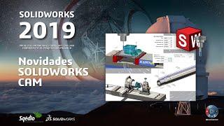 Novidades SOLIDWORKS CAM 2019