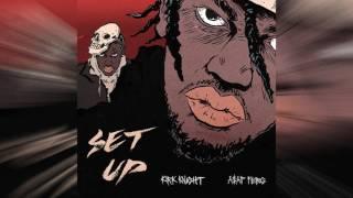 Kirk Knight - Setup (Feat. A$AP Ferg) Prod. by Kirk Knight