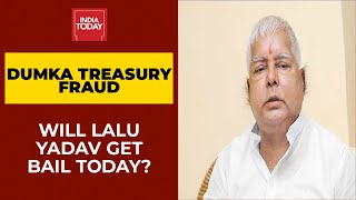 Will RJD Chief Lalu Prasad Yadav Get Bail In Dumka Treasury Case Today? | India Today