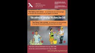 """""""TAN LEJOS Y TAN CERCA: LA CONTRIBUCIÓN DE LA ANTROPOLOGÍA EN TIEMPOS DE CORONAVIRUS CON SUS LUGARES DE TRABAJO"""", Silvia Álvarez Litben (UAB)"""