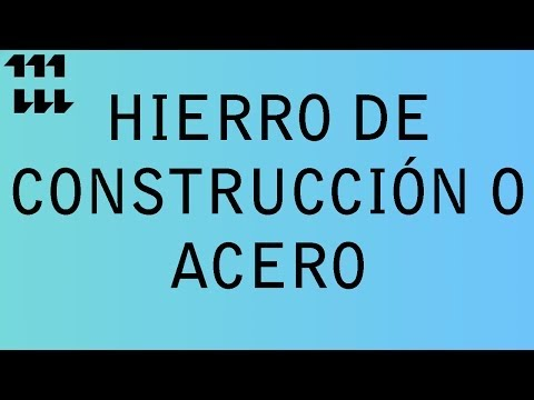 HIERRO DE CONSTRUCCIÓN O ACERO