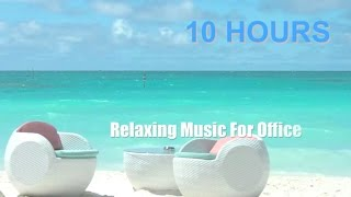 Music for Office: 10 HOURS Music for Office Playlist and Music For Office Work