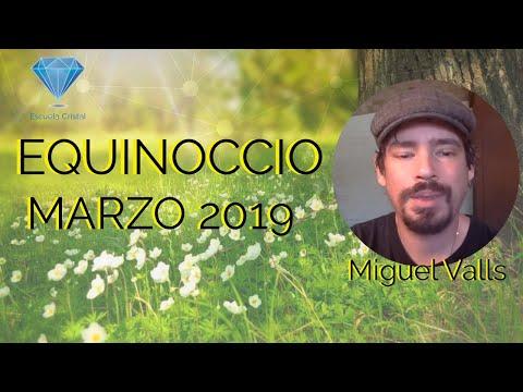 EQUINOCCIO MARZO 2019 con Miguel valls.