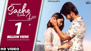 Sache Wala Luv (Official Video) | Sakshi Ratti, Vikas | Romantic Songs 2021 | New Punjabi Songs 2021