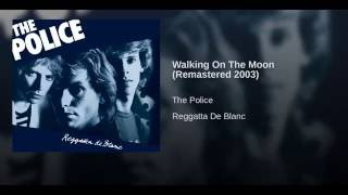 Walking On The Moon (Remastered 2003)