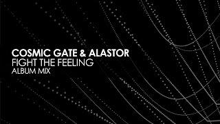 Cosmic Gate & Alastor   Fight The Feeling