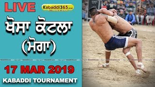 🔴[Live] Khosa Kotla (Moga) Kabaddi Tournament 17 Mar 2019