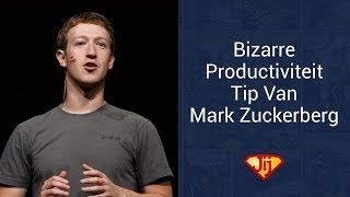 Bizarre Productiviteit Tip Van Mark Zuckerberg