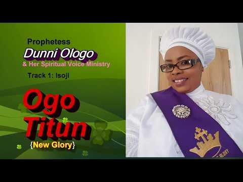 Ogo Titun by: Prophetess Dunni Ologo (Track 1 Isoji)