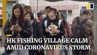 Remote Hong Kong fishing village calmly carries on without masks amid coronavirus outbreak