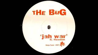 The Bug Ft. Flowdan   Jah War (Loefah Remix) (HD)