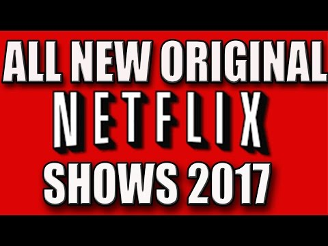 All New Original Netflix Shows Coming In 2017