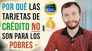Video: Por Qué Las Tarjetas De Crédito NO Son Para Los POBRES