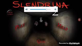Slendrina 2 болим (соны ) коркынышты елестермен коштасу