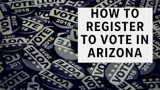 How to register to vote in Arizona for the 2018 elections