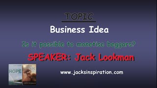 Is It Possible to Monetise Beggars- Business Idea by Jack Lookman
