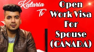 Student can bring their Spouse on Work Visa (CANADA) || Kataria TV ||
