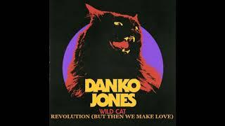 DANKO JONES - REVOLUTION (BUT THEN WE MAKE LOVE)