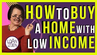 How To Buy A Home With Low Income