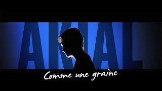 AKIAL - Comme une graine (clip officiel)