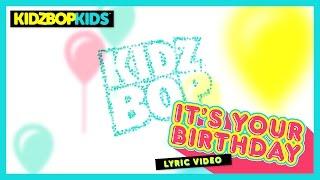 KIDZ BOP Kids – It's Your Birthday (Official Lyric Video) [KIDZ BOP Original Birthday Song]