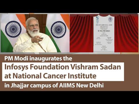 PM Modi inaugurates the Infosys Foundation Vishram Sadan at NCI in Jhajjar campus of AIIMS New Delhi