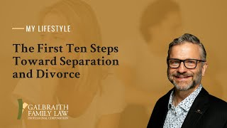 The First Ten Steps Toward Separation and Divorce