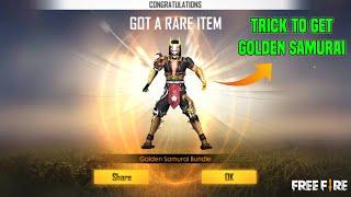 How To Get Golden Samurai Bundle In Garena Free Fire 🔥 Trick To Get Golden Samurai In Free Fire 🔥