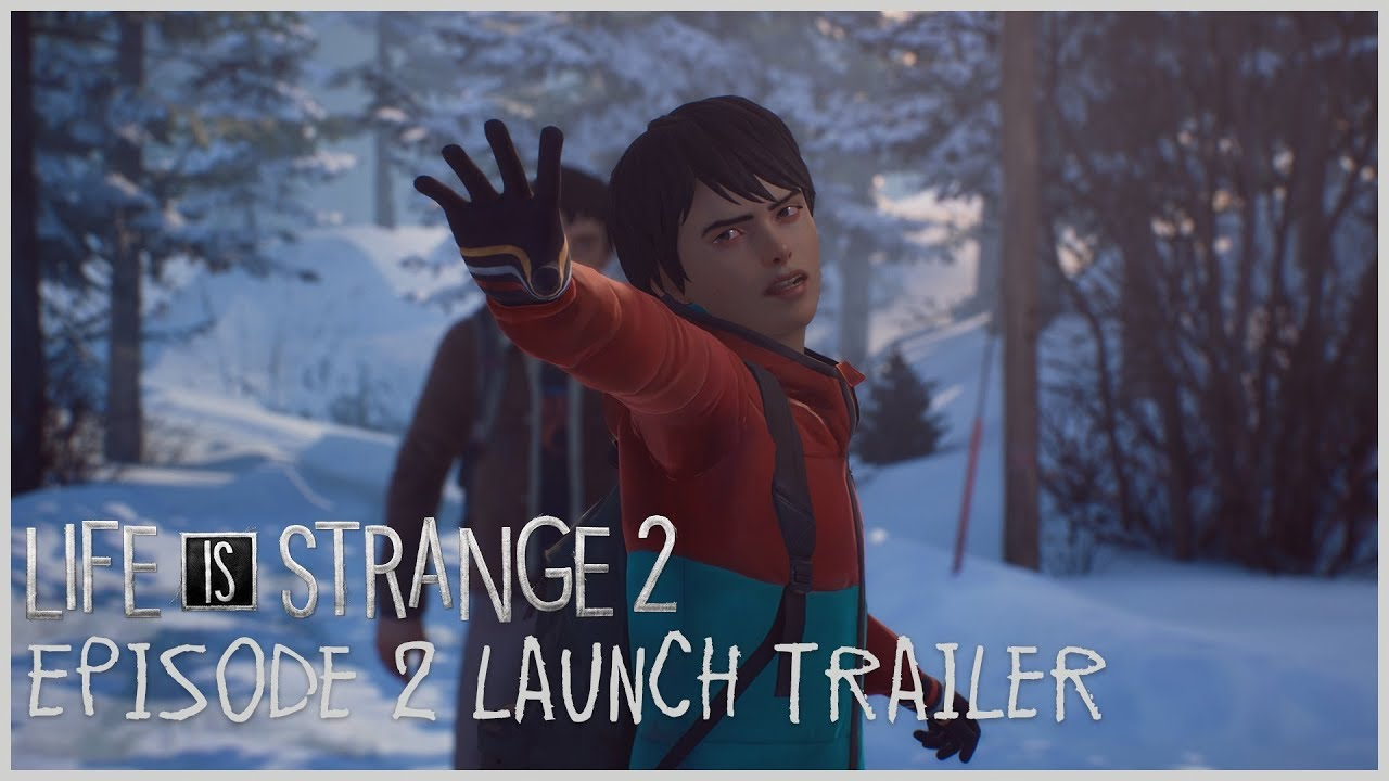 Life is Strange 2 Episode 2 Launch Trailer